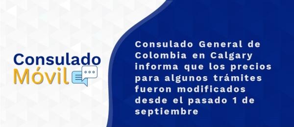 Consulado General de Colombia en Calgary informa que los precios para algunos trámites fueron modificados desde el pasado 1 de septiembre de 2021